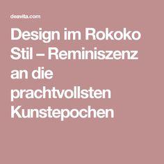 Design im Rokoko Stil – Reminiszenz an die prachtvollsten Kunstepochen