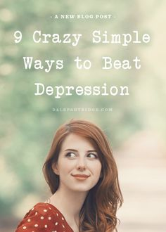 9 Crazy Simple Ways To Beat Depression