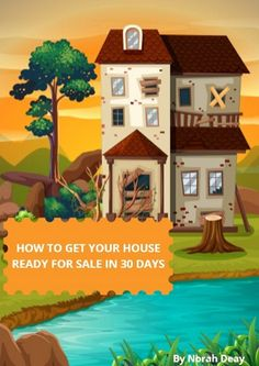 How To Get Your House Ready For Sale in 30 Days - Mission Possible. Home Improvements | Feng Shui | Decluttering | Sell your house