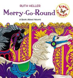 Merry-Go-Round: A Book About Nouns (Explore!) by Ruth Heller