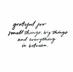 Grateful for all I've lost but had the chance to know, grateful for all I have, grateful for what's to come and working for it...