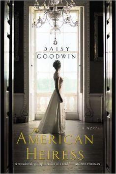 The American Heiress (Thorndike Core): Daisy Goodwin: 9781410441188: Amazon.com: Books