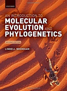 An introduction to molecular evolution and phylogenetics / Lindell Bromham