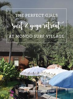 THE PERFECT GIRLS SURF & YOGA RETREAT AT MONDO SURF VILLAGE. If you are looking for the perfect girls getaway retreat in Bali look no further than Mondo Surf Village. Located in the heart of Canggu, this resort is a great place to stay with friends, or visit solo during your trip to Indonesia. By We Are Travel Girls Founder Becky van Dijk of BeckyvanDijk.com