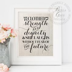 She is clothed with strength and dignity and she laughs without fear of the future Proverbs 31:25  8x10 print Frame not included Shown on ivory linen (1st photo) and natural burlap (2nd photo)  Available both with and without the Proverbs verse banner. Enter your preference into the notes to seller box at checkout. If no preference is given, your print will be deigned without the banner, as shown in the first listing photo. Select from your choice of three natural, eco-friendly fabrics: ♦…
