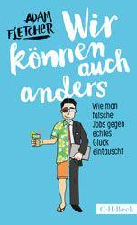 Wir können auch anders | Fletcher, Adam | Verlag C.H.BECK Literatur - Sachbuch - Wissenschaft