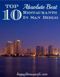 """""""Top 10 absolute best restaurants in san diego"""" Love! Remembering these for our trip!"""