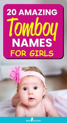 Are you looking for a not-so feminine name for your little girl? Are you seeking for a name that steers clear of all the flowery and super romantic things? Then you have come to the right place.A tomboy is a girl who behaves or exhibits characteristics of a boy. She is often into masculine things like wearing guy's clothes, engaging in physically enduring games and activities.