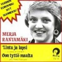 """Merja Rantamäki - """"Lintu ja lapsi"""" finish version of """"L´oiseau et l´enfant"""", the winning song of the Eurovision Song Contest 1977 from France by Marie Myriam and """"Oon tyttö maalta"""" finish version of """"Une petite francaise"""", the entry from Monaco by Michèle Torr"""