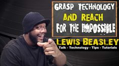 Grasp Technology And Reach For The Impossible