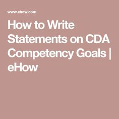 How to Write Statements on CDA Competency Goals | eHow