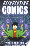 Reinventing comics : [how imagination and technology are revolutionizing an art form]