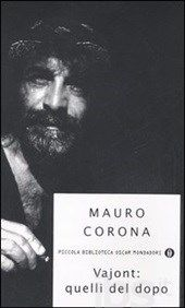 Mauro Corona - Vajont: quelli del dopo