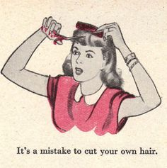 Unless you are a PROFESSIONAL Stylist.....otherwise, step away from the shears.