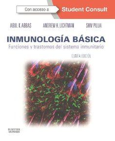 Inmunología básica : funciones y trastornos del sistema inmunitario / Abul K. Abbas, Andrew H. Lichtman, Shiv Pillai ; ilustraciones a cargo de David L. Baker, Alexandra Baker. Elsevier, cop. 2014