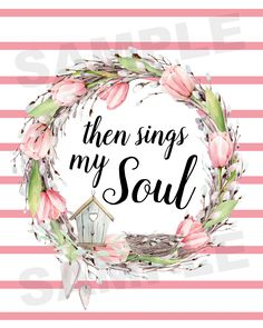 Spring is in the Air and The Everyday Home has created a FREE Spring Printable which combines a beautiful Spring wreath with the words of an old hymnal.