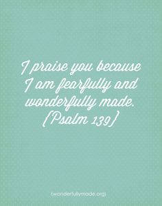 fearfully | beautifully | wonderfully made.