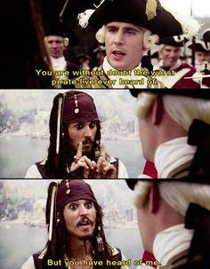 """""""Ihr seid ohne Zweifel der schlechteste Pirat von den ich je gehört habe"""" """"Aber ihr habt von mir gehört."""""""