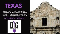 Texas Independence, Slavery, and the Lost Cause: Historical Memory