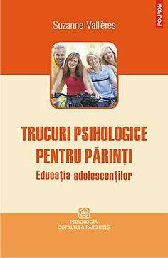 Trucuri psihologice pentru parinti. Educatia adolescentilor