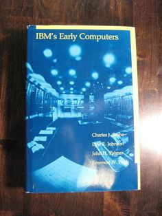 Featured Books - IBM's Early Computers - 1st Edition With Dust Jacket - 1986 - $35