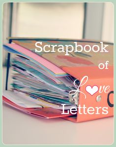DIY+Scrapbook+of+Love+Letters,+make+a+keepsake+for+you+and+your+love!