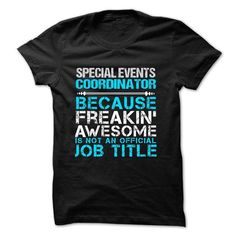 Love being -- SPECIAL-EVENTS-COORDINATOR T-Shirt Hoodie Sweatshirts aeu. Check price ==► http://graphictshirts.xyz/?p=46608