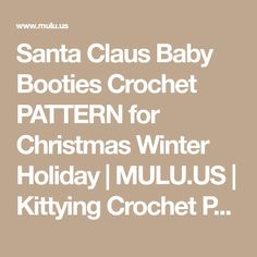 Santa Claus Baby Booties Crochet PATTERN for Christmas Winter Holiday | MULU.US | Kittying Crochet Patterns | Embroidery Stitch Art | Accessories