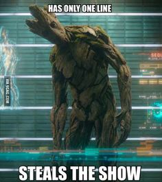 Every Marvel movie has that one minor character that steals the show- movie is Guardians of the Galaxy 2014 - quote