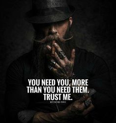 You need you more than you need them.