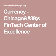 Currency - Chicago's FinTech Center of Excellence