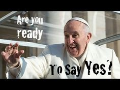 """Are You Ready To Say Yes?"" Pope Francis Gets Auto-Tuned!  The original song is Jock Jam ""Are You Ready For This?""  Our Papa is such a rock star!"