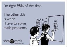 Math Humor | Math Percentage Problem | Someecards via Funny Technology - Community - Google+ | #math #ecard #mathproblem