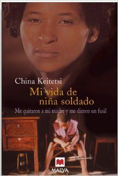 Mi vida de niña soldado: me quitaron a mi madre y me dieron un fusil. De China Keitetsi. Uganda, Movies, Movie Posters, Child Life, Childhood Ruined, Youth, Continents, Writers, Literatura