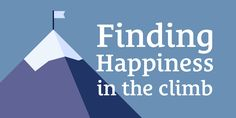Finding Happiness in the Climb Every Day Regardless of Whether You Reach Your Goals http://LamboGoal.com/49