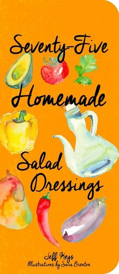 Seventy-Five Homemade Salad Dressings by Chef Jeff Keys Recipe Card Set. Simplicity, variety, & seasonal ingredients combined with the ease of flipping through this bound set makes it easy. Try Honey-Roasted Raspberry Vinaigrette or  Simple Spanish Sherry Vinaigrette or Asian Ginger-Lime Vinaigrette.  If you like a slaw, try Caribbean Slaw Dressing, or Creamy Lemon, Fresh Tarragon, and Pink Peppercorn Dressing.  In a hurry, you can add bursting flavors to your favorite bottled dressing.