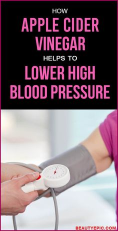 Lower Blood Pressure Remedies How Apple Cider Vinegar Helps To Lower High Blood Pressure? - Have you tried Apple cider vinegar for blood pressure? Today, let's talk about the positive impact of the apple cider vinegar on the patients of blood Blood Pressure Supplements, Reducing High Blood Pressure, Blood Pressure Chart, Blood Pressure Remedies, Lower Blood Pressure, Reduce Blood Pressure Naturally, Doterra, Hacks, Apple Cider Vinegar Remedies