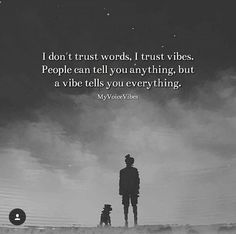 Not words but vibes Babe Quotes, Words Quotes, Sayings, Trust Words, Love Words, Meaningful Quotes, Inspirational Quotes, Motivational, Positive Vibes Only