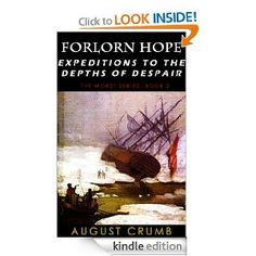 FREE Kindle Book on Amazon.com: Forlorn Hope: Expeditions to the Depths of Despair (The Worst) eBook: August Crumb: Kindle Store