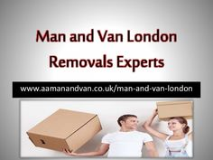 #Man and #Van #London most Reliable and Cheap Rates Removals Services by AA Man and Van.