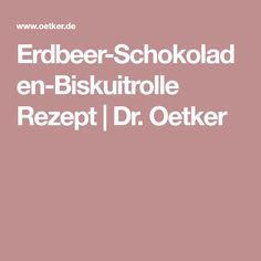 Erdbeer-Schokoladen-Biskuitrolle Rezept | Dr. Oetker
