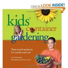 Kids Container Gardening: Year-Round Projects for Inside and Out: Amazon.ca: Cindy Krezel, Bruce Curtis: Books