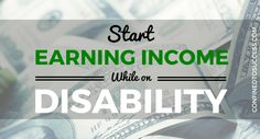 Start Earning Money While On Disability