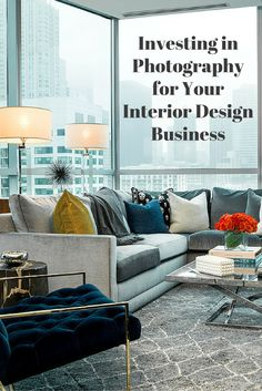 Investing in Photography for Your Interior Design Business - We asked 3 designers and the photographers they work with just how important quality imagery is for interior designers and what the process is like for them. #Blog #InteriorDesigners #Photography  #Business