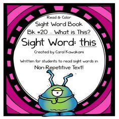 Sight word books - This sight word book was written to practice the basic sight wordthis. The text in this sight word book is written in NON-REPETITIVE text so students must attend to print!   The text and graphics are clear in this sight word book for easy access for young children.