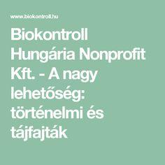Biokontroll Hungária Nonprofit Kft. - A nagy lehetőség: történelmi és tájfajták