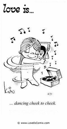 El amor es ... bailando mejilla a mejilla.