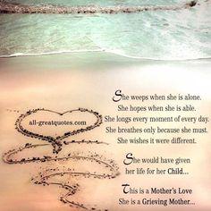 My broken heart-- never heals. A Mothers Love.... <3