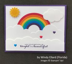 handmade birthday card by Windy Ellard ... die cut clouds, sun and rainbow ... luv the concentric circles for the rainbow ... Stammpin' Up!