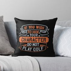 'If You Wish To Hide Your Character, Do Not Play Golf' Throw Pillow by CavemanMedia Buy Pillows, Black Throw Pillows, Designer Throw Pillows, Christian Spiritual Quotes, Video Game Quotes, Religion, Guard Your Heart, Pillow Cover Design